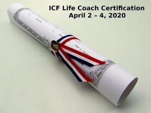 ICF Life Coach Certification April 2 – 4